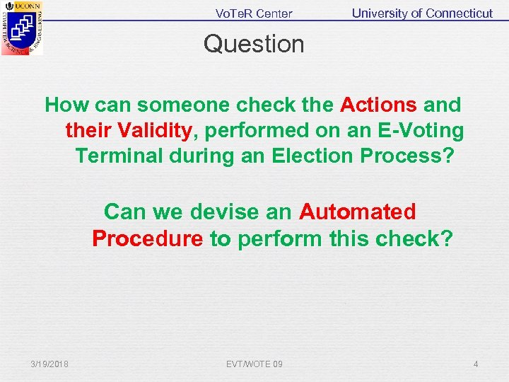 Vo. Te. R Center University of Connecticut Question How can someone check the Actions