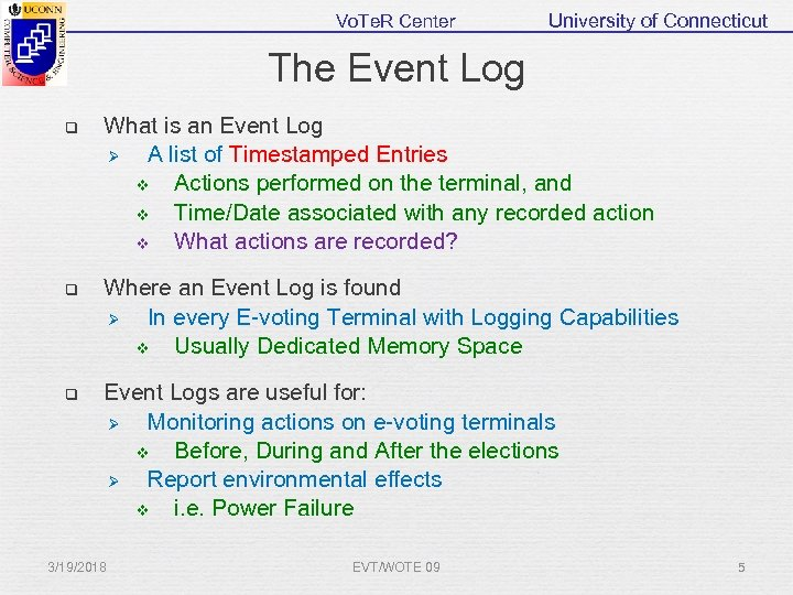 Vo. Te. R Center University of Connecticut The Event Log q What is an