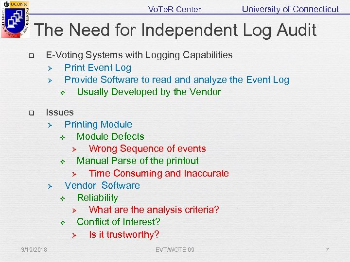 Vo. Te. R Center University of Connecticut The Need for Independent Log Audit q