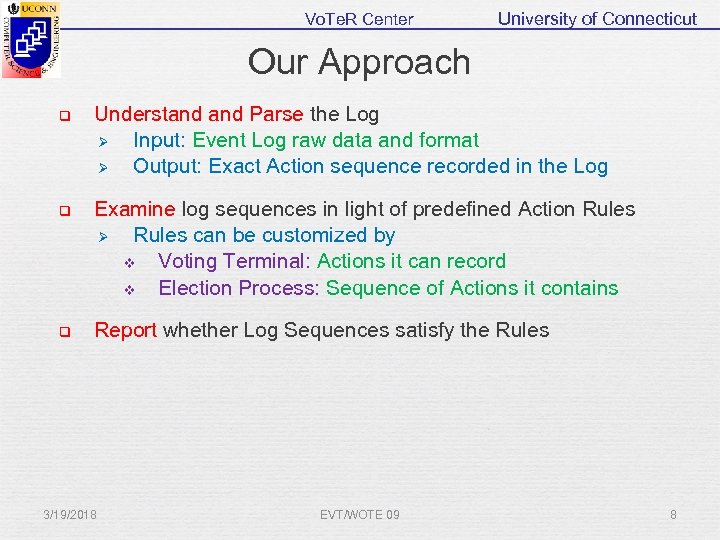 Vo. Te. R Center University of Connecticut Our Approach q Understand Parse the Log