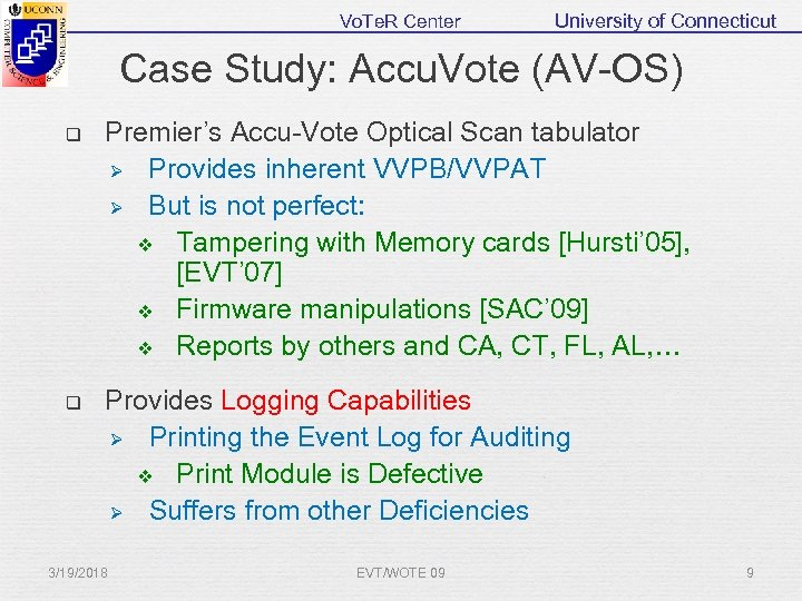 Vo. Te. R Center University of Connecticut Case Study: Accu. Vote (AV-OS) q Premier's