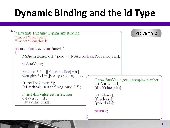 Dynamic Binding and the id Type • Program 9. 2 101