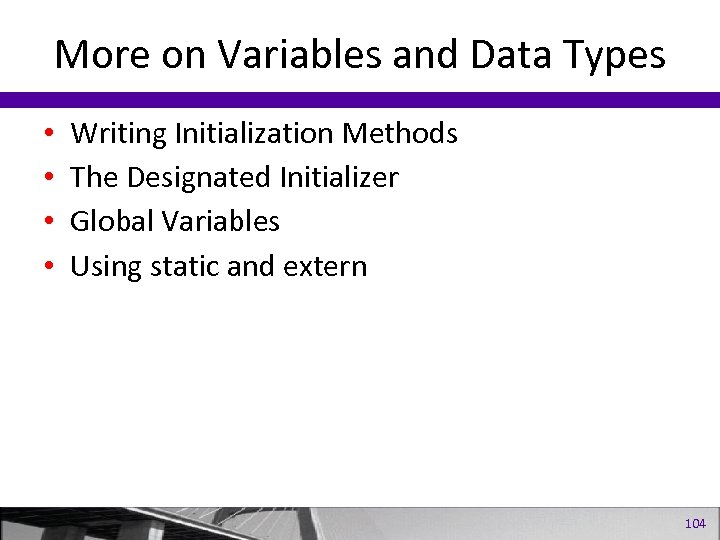 More on Variables and Data Types • • Writing Initialization Methods The Designated Initializer
