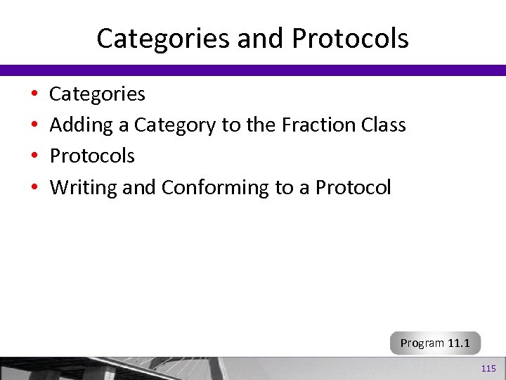 Categories and Protocols • • Categories Adding a Category to the Fraction Class Protocols