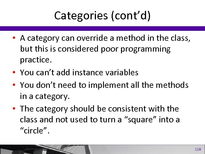 Categories (cont'd) • A category can override a method in the class, but this
