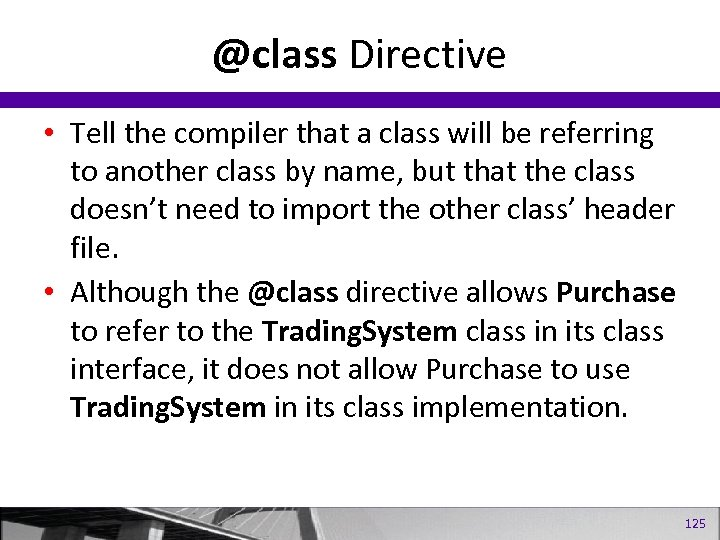 @class Directive • Tell the compiler that a class will be referring to another