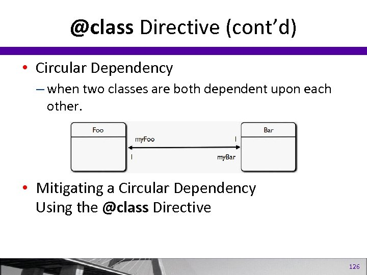 @class Directive (cont'd) • Circular Dependency – when two classes are both dependent upon