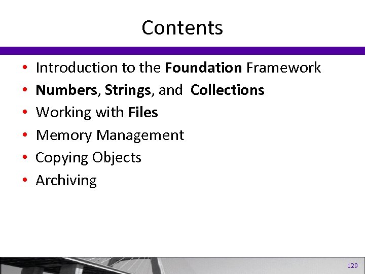 Contents • • • Introduction to the Foundation Framework Numbers, Strings, and Collections Working