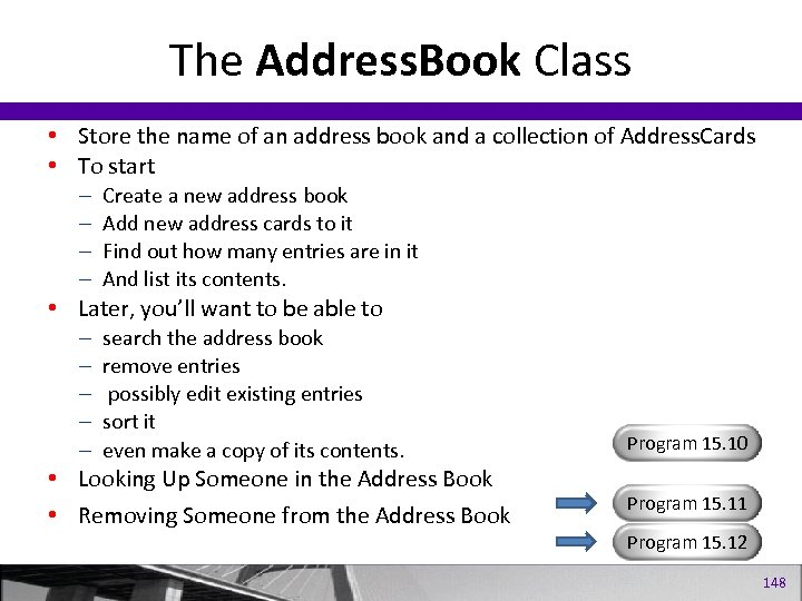 The Address. Book Class • Store the name of an address book and a