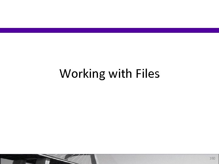 Working with Files 160