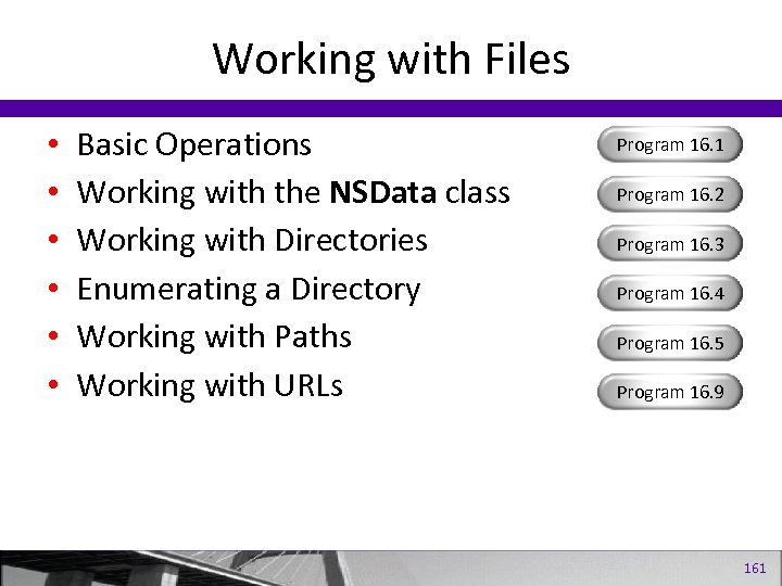 Working with Files • • • Basic Operations Working with the NSData class Working