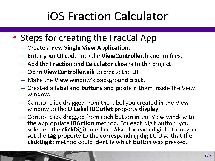 i. OS Fraction Calculator • Steps for creating the Frac. Cal App Create a