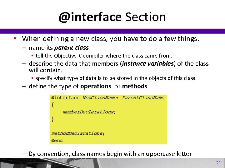 @interface Section • When defining a new class, you have to do a few