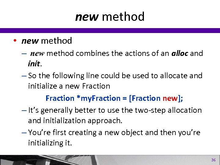 new method • new method – new method combines the actions of an alloc
