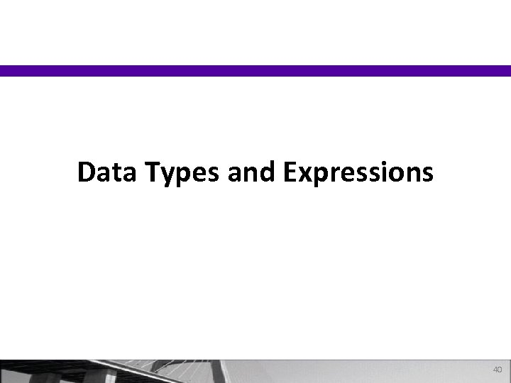Data Types and Expressions 40