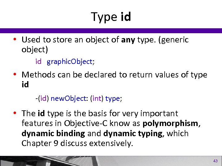 Type id • Used to store an object of any type. (generic object) id