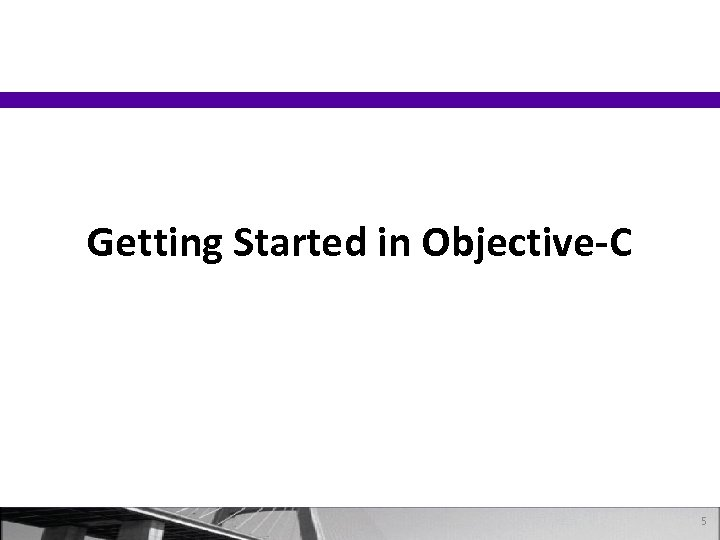 Getting Started in Objective-C 5