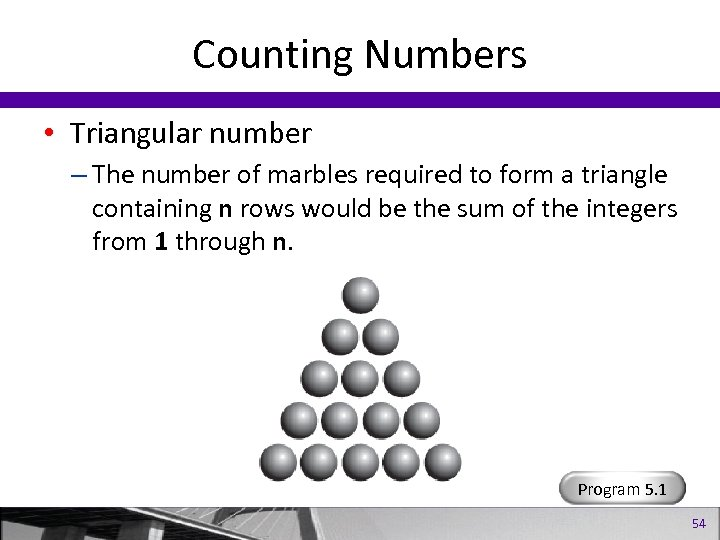 Counting Numbers • Triangular number – The number of marbles required to form a