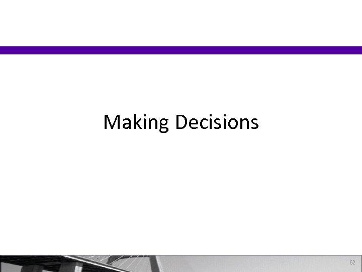 Making Decisions 62