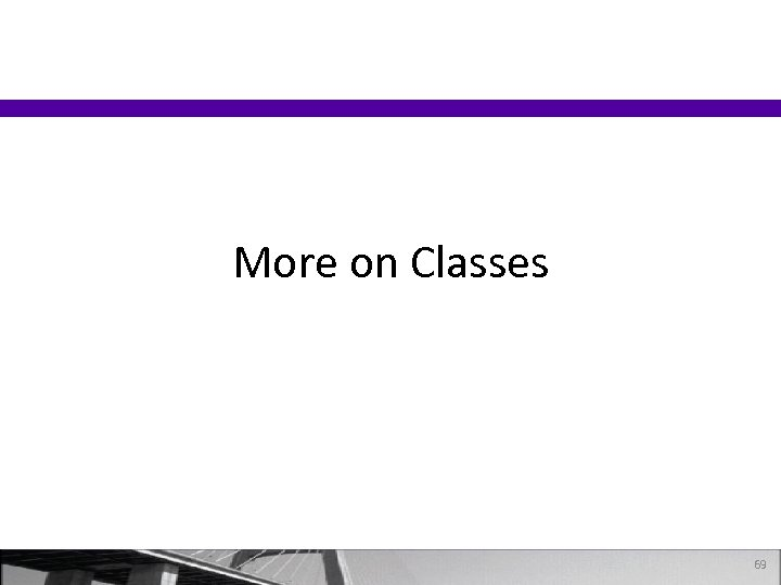 More on Classes 69