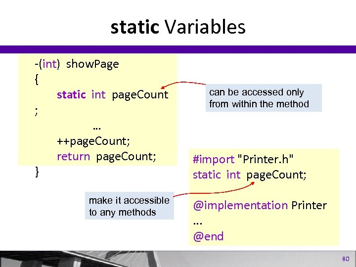 static Variables -(int) show. Page { static int page. Count ; … ++page. Count;