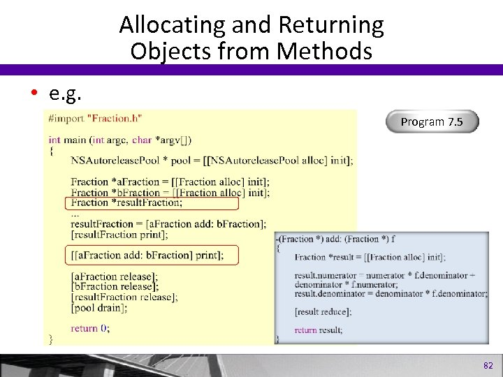 Allocating and Returning Objects from Methods • e. g. Program 7. 5 82