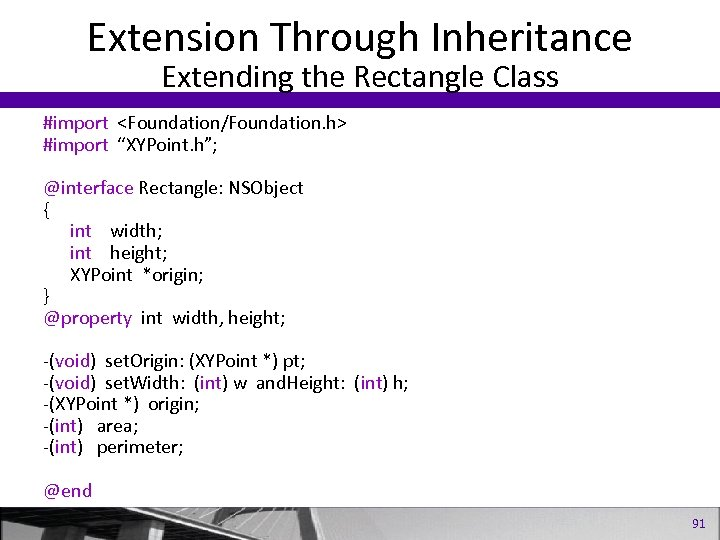 """Extension Through Inheritance Extending the Rectangle Class #import <Foundation/Foundation. h> #import """"XYPoint. h""""; @interface"""