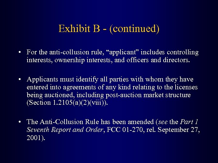 "Exhibit B - (continued) • For the anti-collusion rule, ""applicant"" includes controlling interests, ownership"
