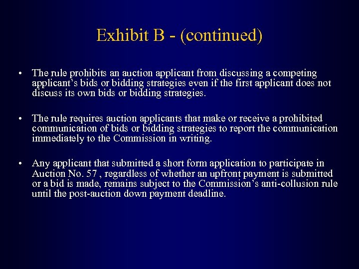 Exhibit B - (continued) • The rule prohibits an auction applicant from discussing a