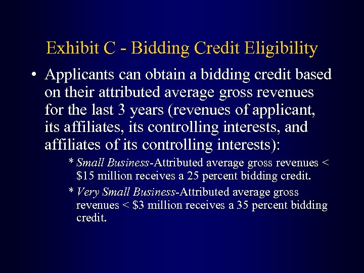 Exhibit C - Bidding Credit Eligibility • Applicants can obtain a bidding credit based