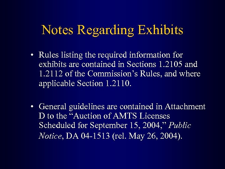 Notes Regarding Exhibits • Rules listing the required information for exhibits are contained in