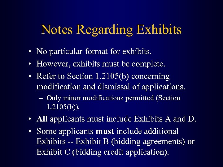 Notes Regarding Exhibits • No particular format for exhibits. • However, exhibits must be