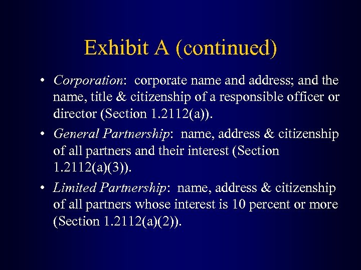 Exhibit A (continued) • Corporation: corporate name and address; and the name, title &
