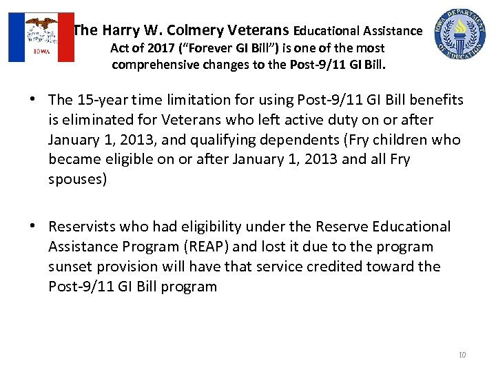 "The Harry W. Colmery Veterans Educational Assistance Act of 2017 (""Forever GI Bill"") is"
