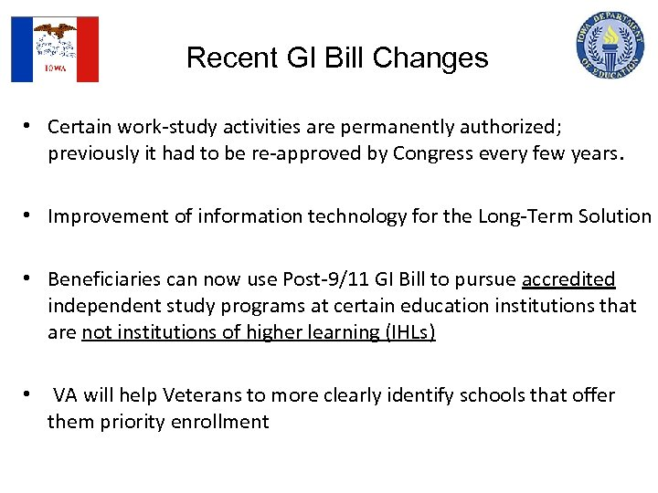 Recent GI Bill Changes • Certain work-study activities are permanently authorized; previously it had