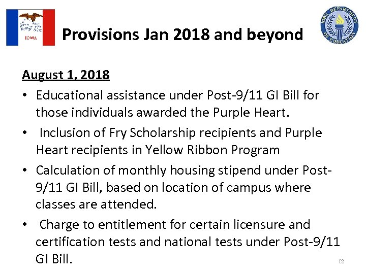 Provisions Jan 2018 and beyond August 1, 2018 • Educational assistance under Post-9/11 GI