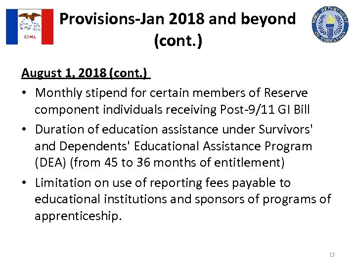 Provisions-Jan 2018 and beyond (cont. ) August 1, 2018 (cont. ) • Monthly stipend