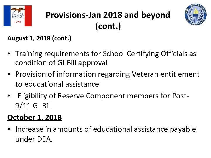 Provisions-Jan 2018 and beyond (cont. ) August 1, 2018 (cont. ) • Training requirements