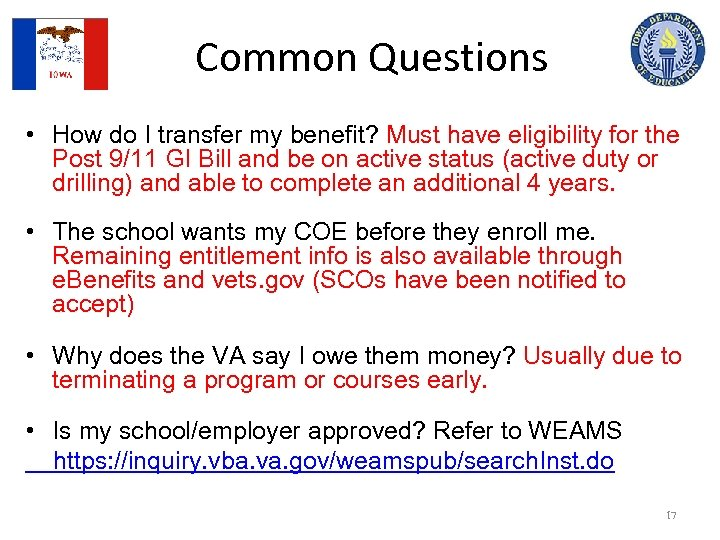 Common Questions • How do I transfer my benefit? Must have eligibility for the