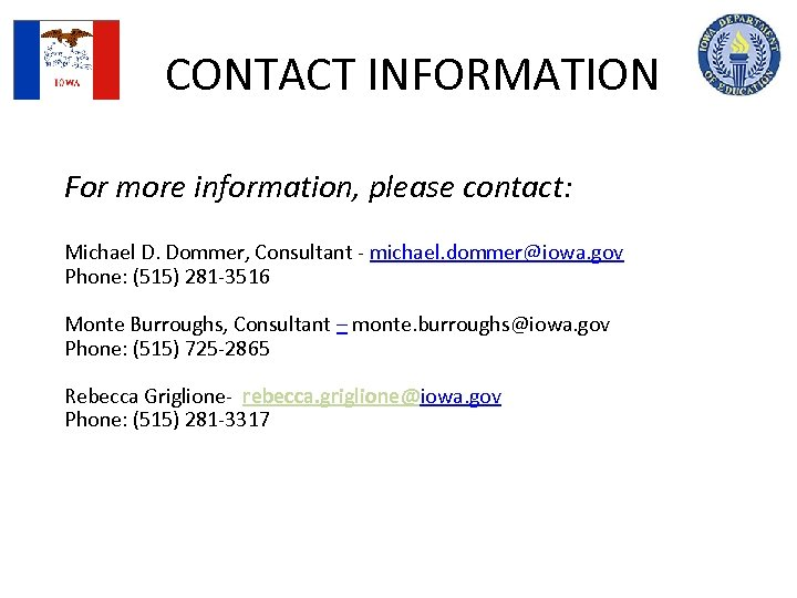 CONTACT INFORMATION For more information, please contact: Michael D. Dommer, Consultant - michael. dommer@iowa.