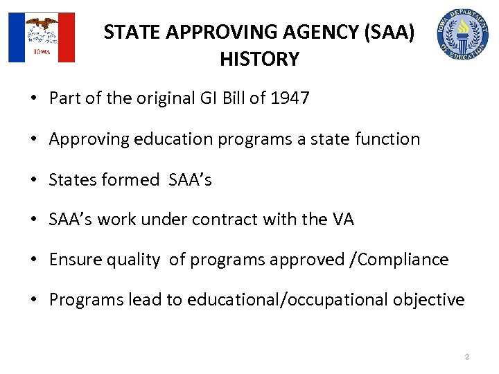 STATE APPROVING AGENCY (SAA) HISTORY • Part of the original GI Bill of 1947