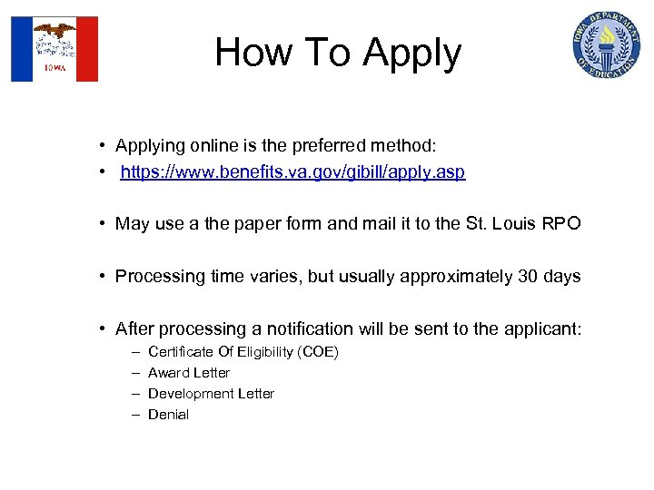 How To Apply • Applying online is the preferred method: • https: //www. benefits.