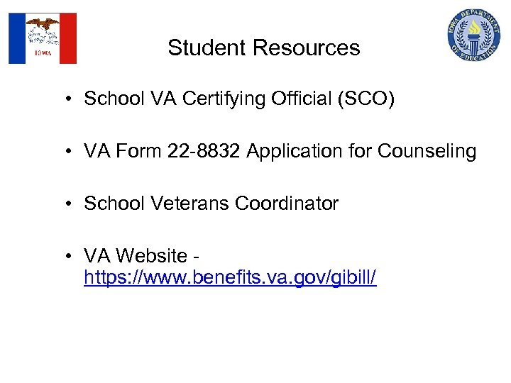 Student Resources • School VA Certifying Official (SCO) • VA Form 22 -8832 Application