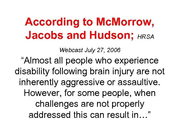 "According to Mc. Morrow, Jacobs and Hudson; HRSA Webcast July 27, 2006 ""Almost all"