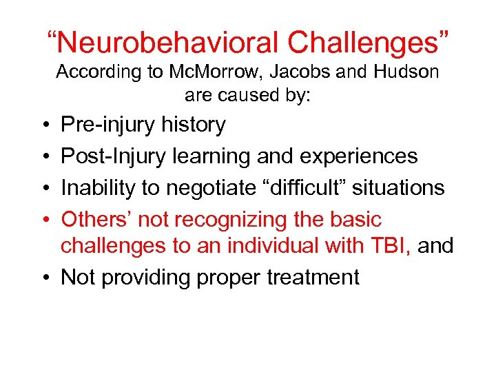 """Neurobehavioral Challenges"" According to Mc. Morrow, Jacobs and Hudson are caused by: • •"