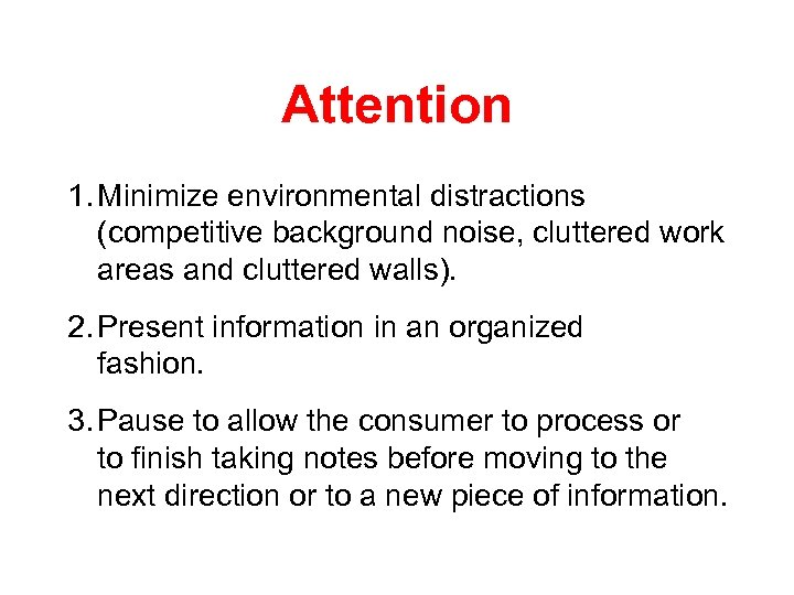 Attention 1. Minimize environmental distractions (competitive background noise, cluttered work areas and cluttered walls).