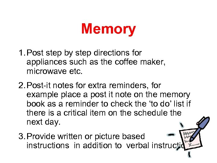 Memory 1. Post step by step directions for appliances such as the coffee maker,