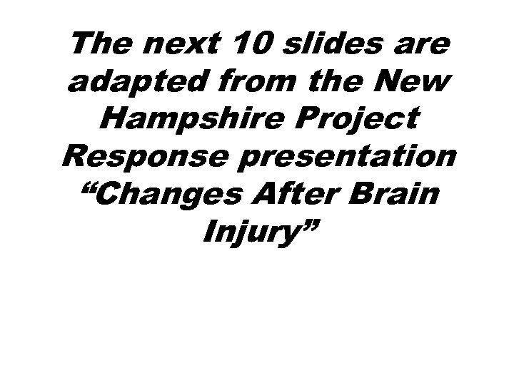 "The next 10 slides are adapted from the New Hampshire Project Response presentation ""Changes"
