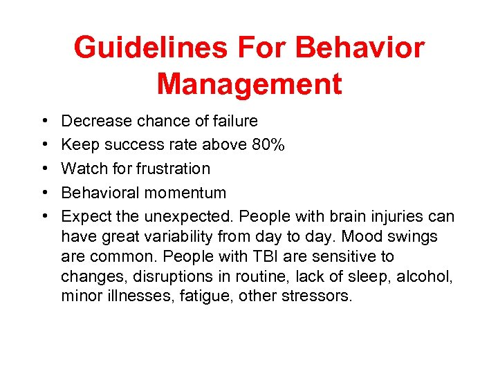 Guidelines For Behavior Management • • • Decrease chance of failure Keep success rate
