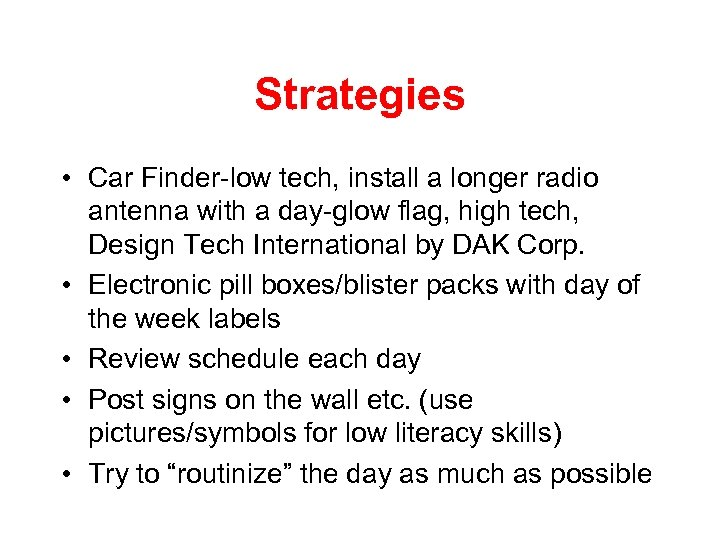 Strategies • Car Finder-low tech, install a longer radio antenna with a day-glow flag,